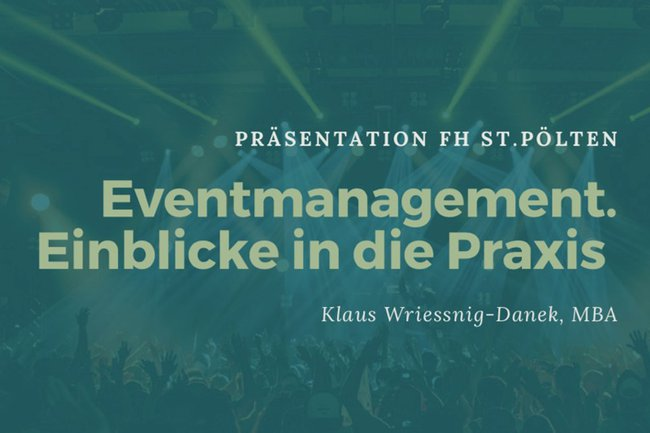 Präsentation von Klaus Wriessnig-Danek an der FH St. Pölten, Lehrgang Eventmanagement