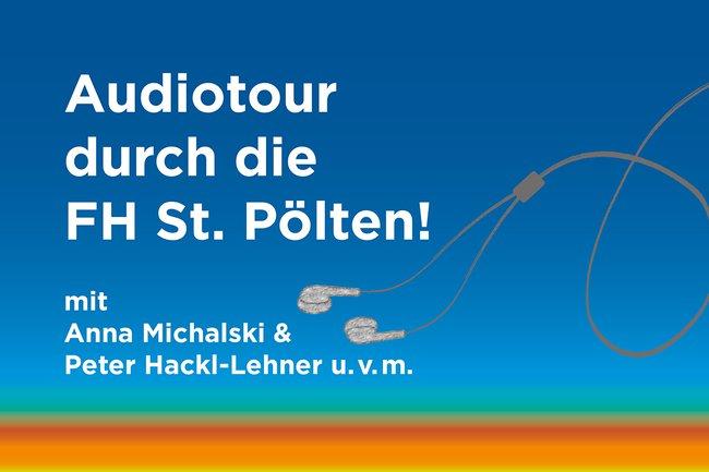 Podcast: Audiotour durch die FH St. Pölten! mit Anna Michalski und Peter Hackl-Lehner u.v.m.