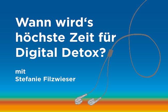 """Podcast zum Thema: """"Wann wird's höchste Zeit für Digital Detox?"""""""