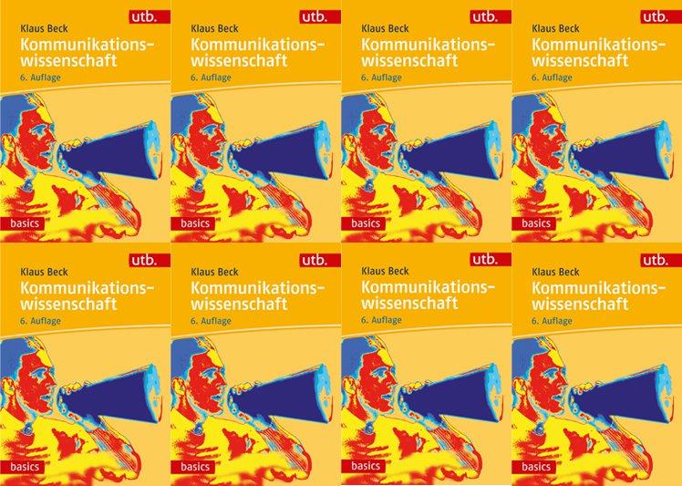 """""""Kommunikationswissenschaft"""" (UTB basics, UVK: München 2020) von Klaus Beck"""