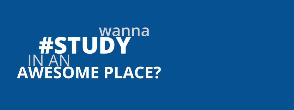 Wanna study in an awesome place?